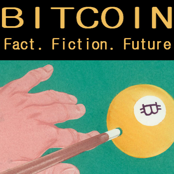 bitcoinfactfictionfuture