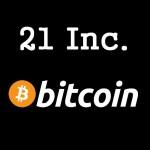 Big Names Put Cash In Bitcoin Startup 21 Inc.